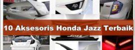 Aksesoris Honda Jazz Eksterior Interior