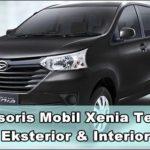 Aksesoris Mobil Xenia Terbaik Untuk Eksterior & Interior