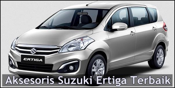 Aksesoris Suzuki Ertiga Terbaik