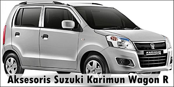 Aksesoris Suzuki Karimun Wagon R Terbaik