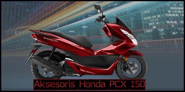 Aksesoris Honda PCX 150 Terbaik