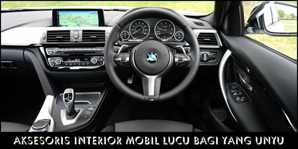 Aksesoris Interior Mobil Lucu Bagi Yang Unyu