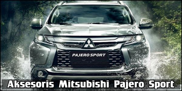Aksesoris Mitsubishi Pajero Sport