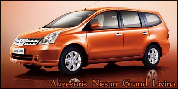 Aksesoris Nissan Grand Livina Variasi Eksterior dan Interior