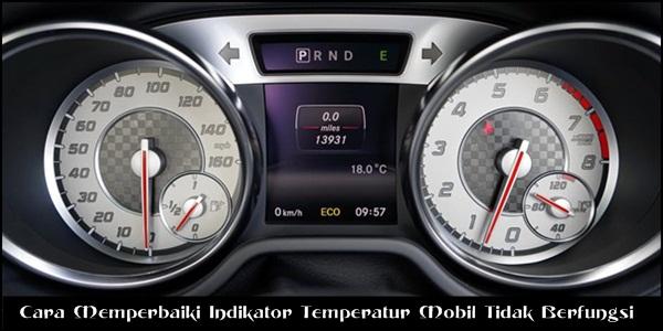 Cara Memperbaiki Indikator Temperatur Mobil Tidak Berfungsi