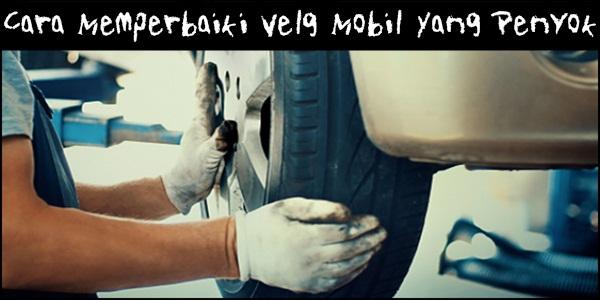 Cara Memperbaiki Velg Mobil Yang Penyok